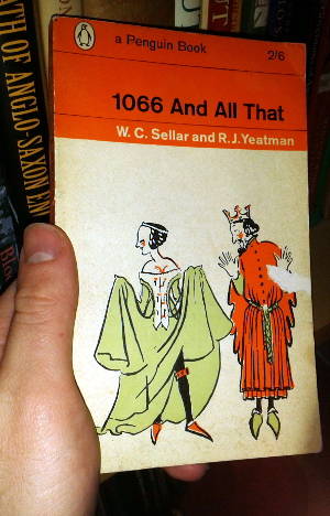 1066 And All That by W C Sellar and R J Yeatman; Penguin Paperback (1424); 1960 edition; cover by John Reynolds